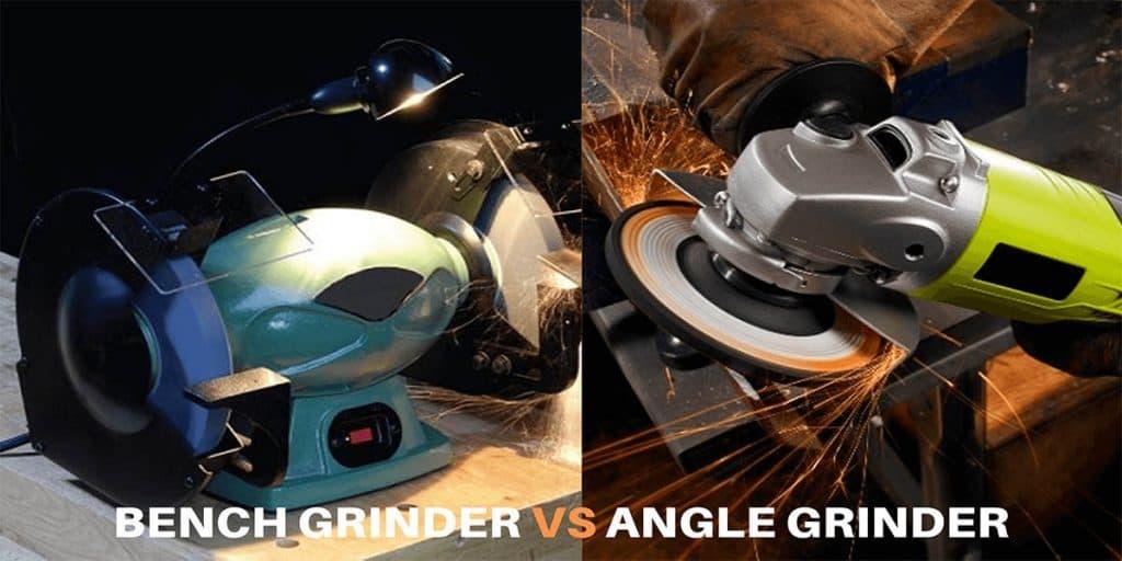 Bench Grinder vs Angle Grinder