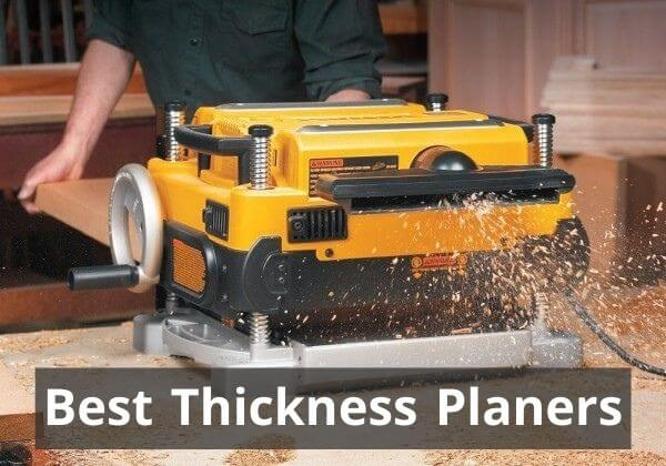 Best Thickness Planers