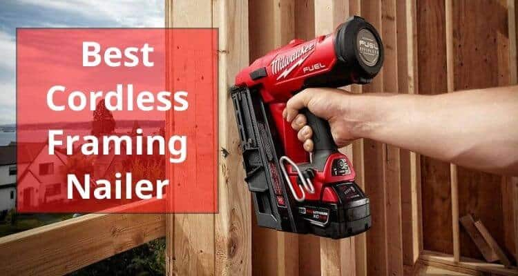 The 10 Best Cordless Framing Nailer